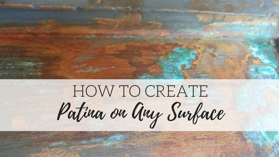 How to Create Patina on Any Surface
