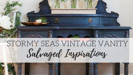 Stormy Seas Vintage Vanity – Salvaged Inspirations