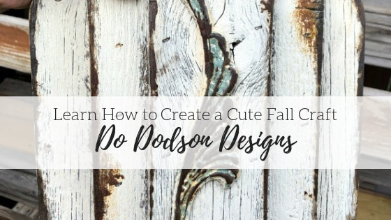Learn How to Create a Cute Fall Craft – Do Dodson Designs