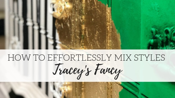How to Effortlessly Mix Styles – Tracey's Fancy