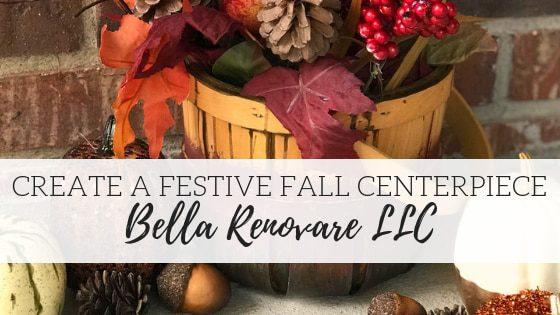 Learn How To Make A Festive Fall Centerpiece – Bella Renovare LLC