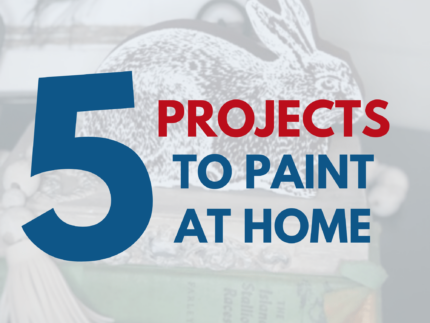 5 Projects to Paint at Home